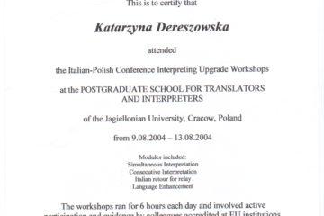 Certyfikat ukończenia warsztatów dla tłumaczy konferencyjnych w podyplomowej szkole dla tłumaczy Uniwersytetu Jagiellońskiego, katedra UNESCO, 2004